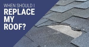 Image of a damaged roof. A caption reads: When should I replace my roof?